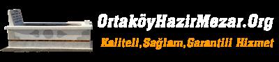 Ankara Ortaköy Hazır Mezar - Ortaköy Mezar Fiyatları - Ortaköy Mezarcı